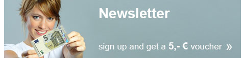 Sign up for our newsletters and save 5 Euro!
